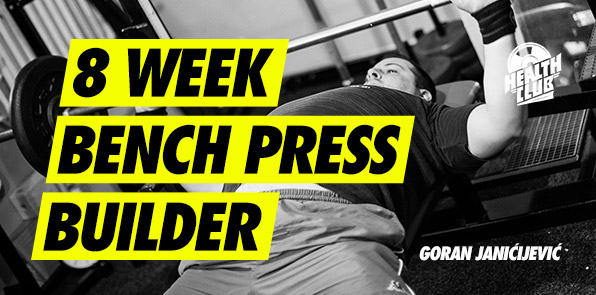 Goran Janićijević - 8 Week Bench Press Builder — Aktuelnosti